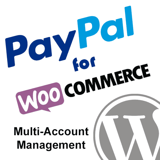 PayPal for WooCommerce Multi-Account Management