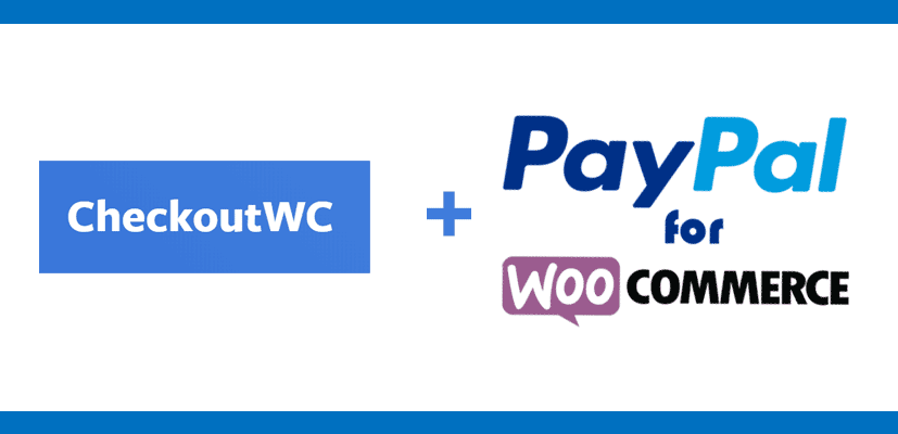 CheckoutWC with PayPal for WooCommerce