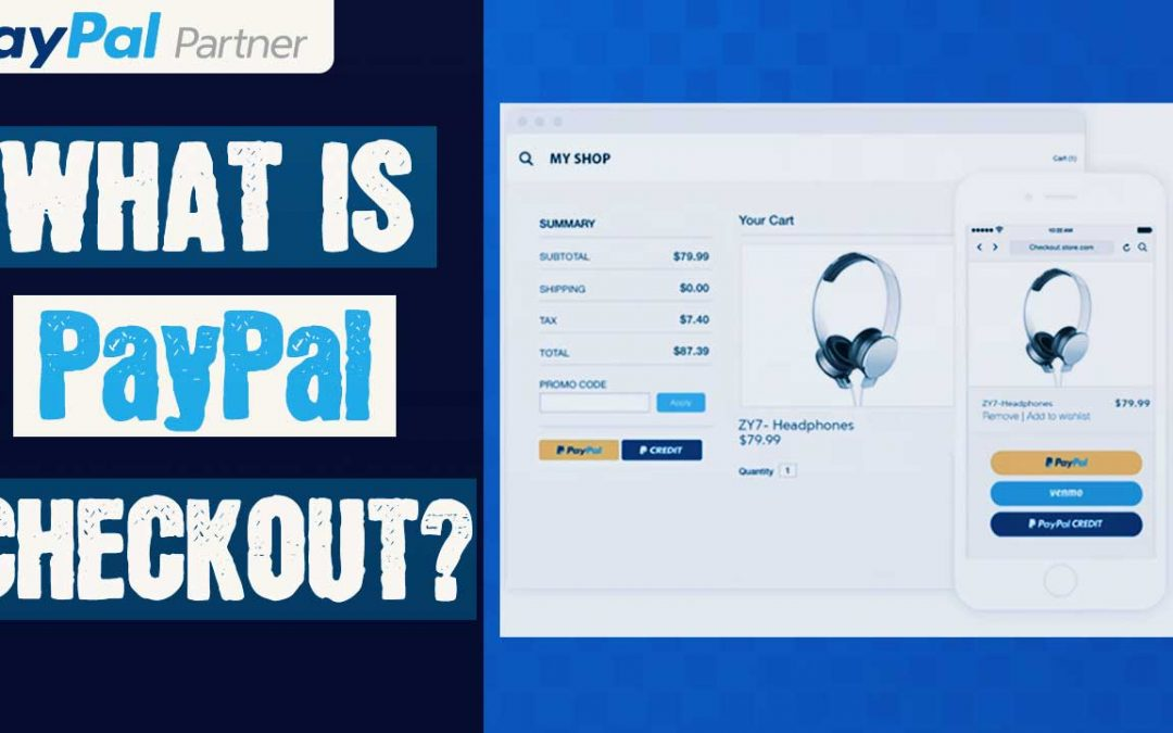 What is PayPal Checkout and How Does It Work?