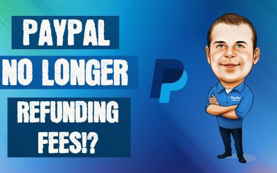 PayPal Refund Fee Policy Update – No More Refunding Fees!
